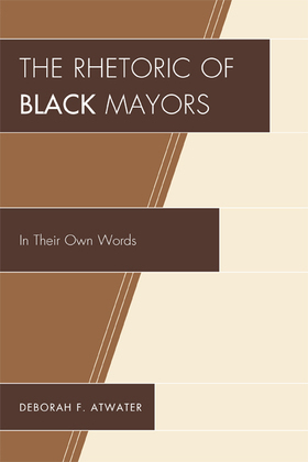 The Rhetoric of Black Mayors: In Their Own Words
