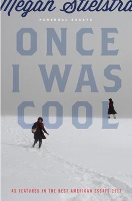 Once I Was Cool: Personal Essays