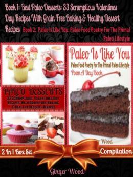 Best Paleo Desserts: 33 Scrumptious Valentines Day Recipes with Grain Free & Gluten-Free Baking & Healthy Dessert Recipes (Scrumptious Low