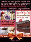 Best Paleo Desserts: Grain Free Paleo Dessert Recipes, Grain Free Paleo Muffins, Grain Free Paleo Cupcakes, Dairy Free Paleo Smoothies & Dairy Free Pa