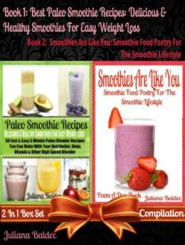 Best Paleo Smoothies: Healthy Smoothies For Easy Weight Loss: With Primal, Low Fat & Gluten-Free Paleo Diet Ingredients