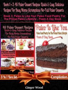 Paleo Recipes: 45 Delicious Recipes For Paleo Autoimmune Living: Guilt Free Primal Eating Desserts With Chocolate & Without
