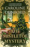 The Mistletoe Mystery: A Euphemia Martins Mystery