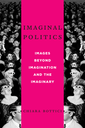 Imaginal Politics: Images Beyond Imagination and the Imaginary