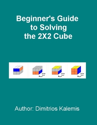 Beginner's Guide to Solving the 2X2 Cube