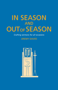 In Season and Out of Season: Crafting sermons for all occasions