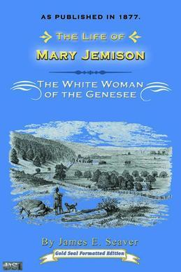 Life of Mary Jemison: White Woman of the Genesee