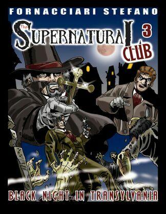 The Supernatural Club3: Black Night in Transylvania
