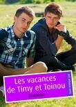 Les vacances de Timy et Toinou
