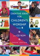 Creative Ideas for Children's Worship Year B: Based on the Sunday Gospels Year B