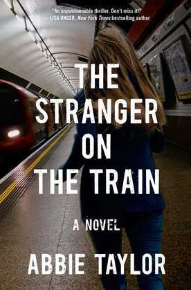 The Stranger on the Train: A Novel