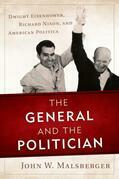 The General and the Politician: Dwight Eisenhower, Richard Nixon, and American Politics