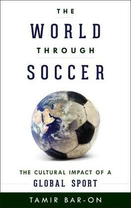 The World through Soccer: The Cultural Impact of a Global Sport