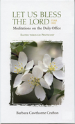 Let Us Bless the Lord, Year One: Easter through Pentecost: Meditations on the Daily Office