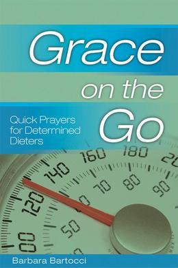 Grace on the Go: Quick Prayers for Determined Dieters: Quick Prayers for Determined Dieters