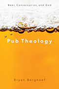 Pub Theology: Beer, Conversation, and God