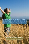 Conscience in Recovery from Alcohol Addiction: Exploring the Role of Spirituality in Conscientious Transformation