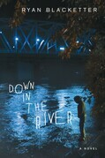 Down in the River