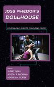 Joss Whedon's Dollhouse: Confounding Purpose, Confusing Identity