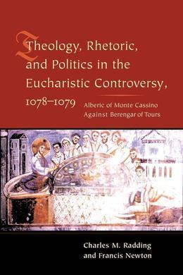 Theology, Rhetoric, and Politics in the Eucharistic Controversy, 1078-1079