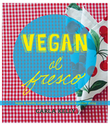 Vegan al Fresco: Happy & Healthy Recipes for Picnics, Barbecues & Outdoor Dining