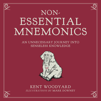 Non-Essential Mnemonics: An Unnecessary Journey into Senseless Knowledge