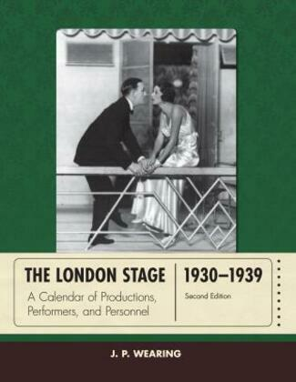 The London Stage 1930-1939: A Calendar of Productions, Performers, and Personnel