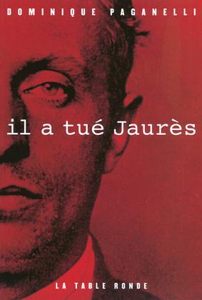 Il a tué Jaurès