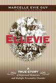 Ellevie: A True Story of Repressed Memories and Multiple Personality Disorder