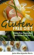 Gluten Free Diet: Gluten Free Recipes for the Gluten Free Diet
