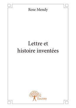 Lettre et histoire inventées
