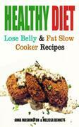 Healthy Diet: Lose Belly Fat and Slow Cooker Recipes