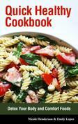 Quick Healthy Cookbook: Detox Your Body and Comfort Foods