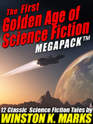 The First Golden Age of Science Fiction MEGAPACK ®: Winston K.  Marks