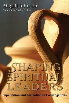 Shaping Spiritual Leaders: Supervision and Formation in Congregations