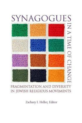 Synagogues in a Time of Change: Fragmentation and Diversity in Jewish Religious Movements