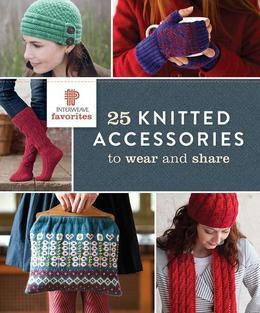 Interweave Favorites - 25 Knitted Accessories to Wear and Share