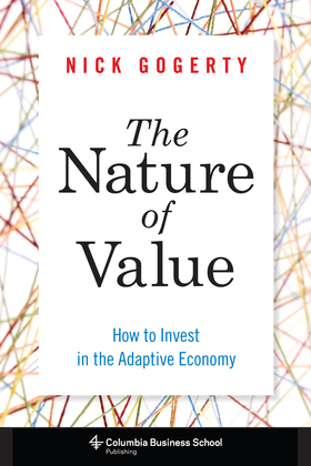 The Nature of Value: How to Invest in the Adaptive Economy