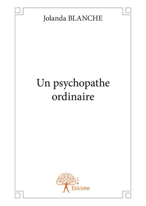 Un psychopathe ordinaire