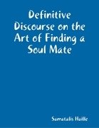 Definitive Discourse on the Art of Finding a Soul Mate