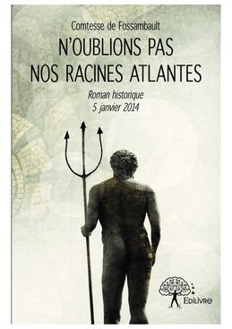 N'oublions pas nos racines atlantes
