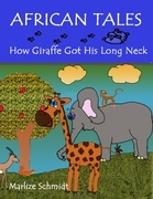 African Tales: How Giraffe Got His Long Neck
