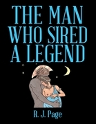 The Man Who Sired a Legend