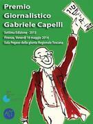 Premio giornalistico Gabriele Capelli. Settima edizione - 2013