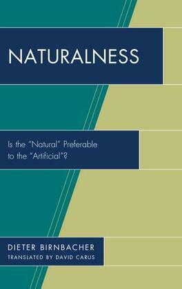"""Naturalness: Is the """"Natural"""" Preferable to the """"Artificial""""?"""
