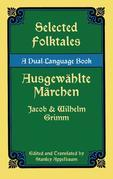 Selected Folktales/Ausgewahlte Marchen: A Dual-Language Book