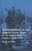 Suppression of the African Slave-Trade to the United States of America: 1638-1870