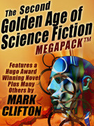 The Second Golden Age of Science Fiction MEGAPACK ®: Mark Clifton