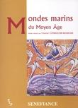 Mondes marins du Moyen Âge