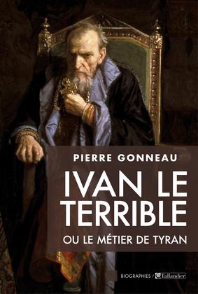 Ivan le Terrible ou le métier de tyran
